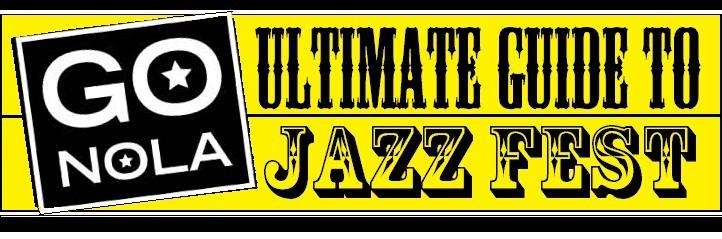 GoNOLA's New Orleans Jazz Fest Guide